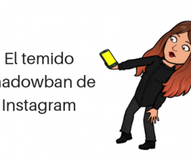 Protege tu marca personal del malvado Shadowban de Instagram