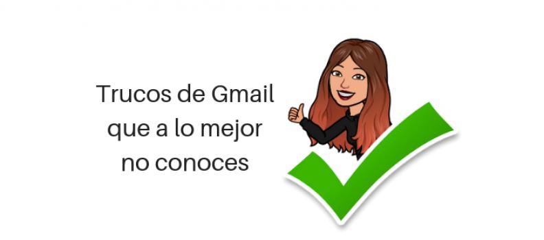 Trucos de Gmail que a lo mejor no conoces