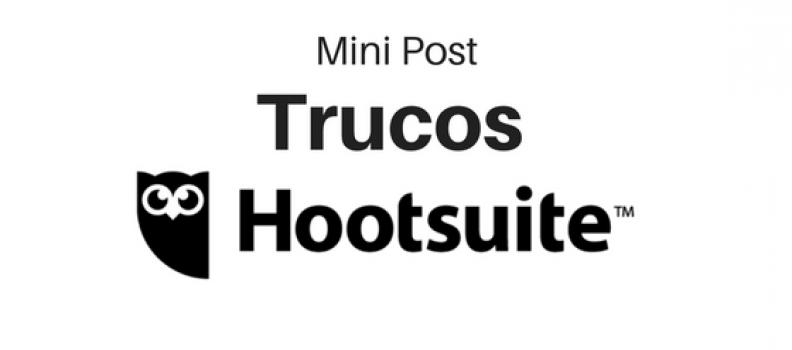MINI POST: Trucos para Hootsuite