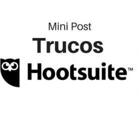 MINI POST: Trucos para Hootsuite