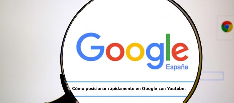 Cómo posicionar rápidamente en Google con Youtube.