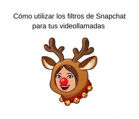 Cómo utilizar los filtros de Snapchat en tus videollamadas