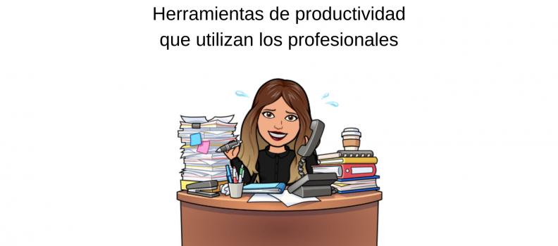 Herramientas de productividad que utilizan los profesionales