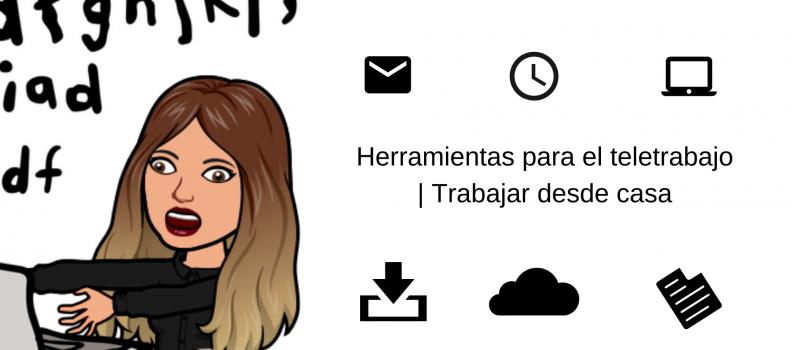 Herramientas para trabajar desde casa | Teletrabajo